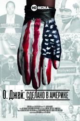 Смотреть О. Джей: Сделано в Америке онлайн в HD качестве