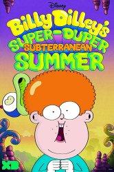 Смотреть Супер-дупер подземное лето Билли Дилли онлайн в HD качестве 720p