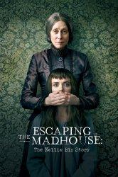 Смотреть Побег из сумасшедшего дома: История Нелли Блай онлайн в HD качестве 720p