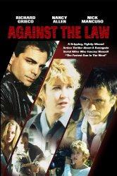Смотреть Против закона онлайн в HD качестве 720p