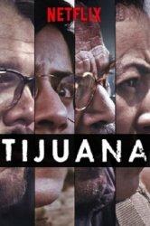 Смотреть Тихуана онлайн в HD качестве