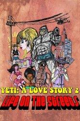 Смотреть Ещё один йети - история любви: жизнь на улицах онлайн в HD качестве 720p