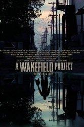 Смотреть Проект Вейкфилд онлайн в HD качестве 720p