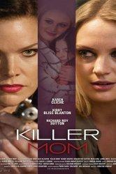 Смотреть Мамочка убийца онлайн в HD качестве 720p