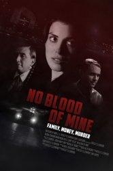 Смотреть Не моя кровь онлайн в HD качестве 720p