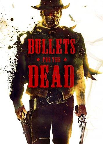 Смотреть Пули для мертвецов онлайн в HD качестве 480p
