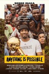 Смотреть Всё возможно. История Сержа Ибаки онлайн в HD качестве 720p