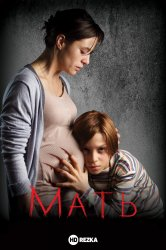 Смотреть Мать онлайн в HD качестве 720p
