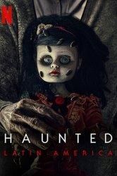 Смотреть Воочию: Латинская Америка / Преследуемые призраками: Латинская Америка онлайн в HD качестве 720p