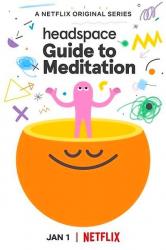 Смотреть Headspace: руководство по медитации онлайн в HD качестве 720p