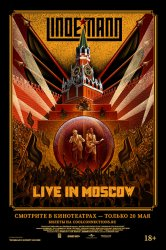 Смотреть Lindemann: Live in Moscow онлайн в HD качестве 720p