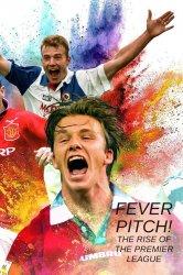 Смотреть Накал страстей! Возвышение премьер-лиги онлайн в HD качестве 720p